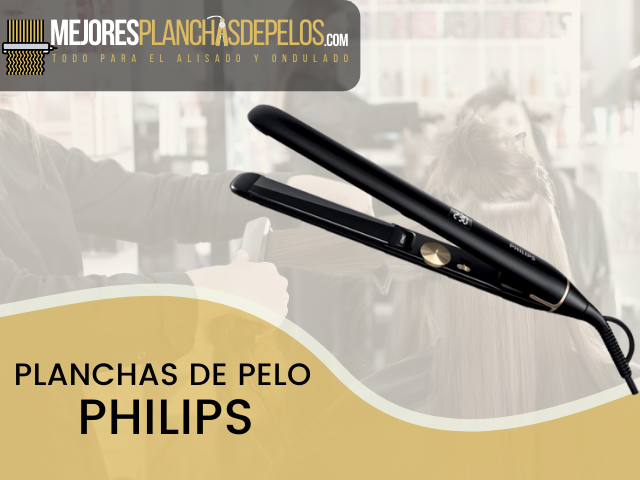 Planchas de Pelo Philips