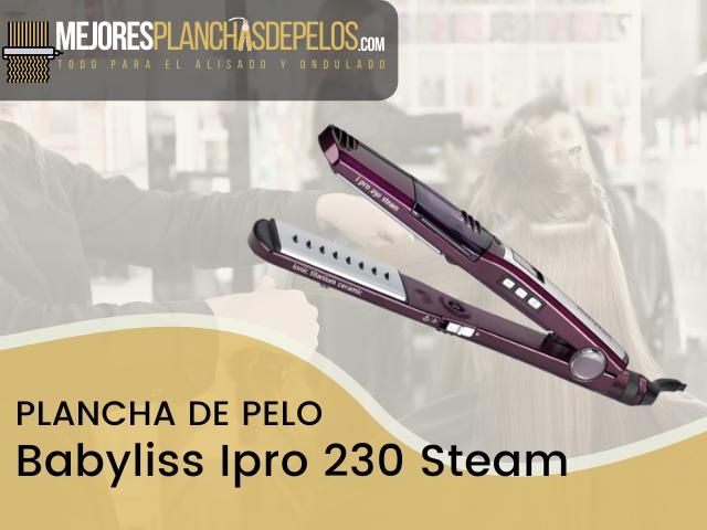 Plancha de Pelo Babyliss Ipro 230 Steam