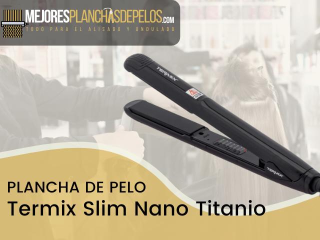 Plancha de Pelo Termix Slim Nano Titanio